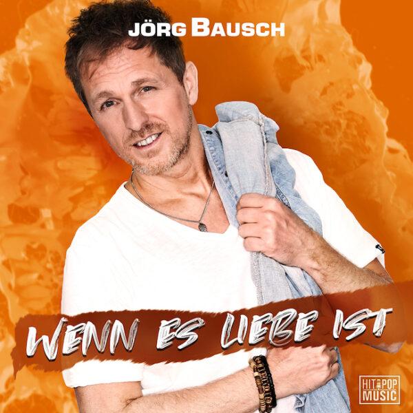 Jörg Bausch _ Wenn es Liebe ist
