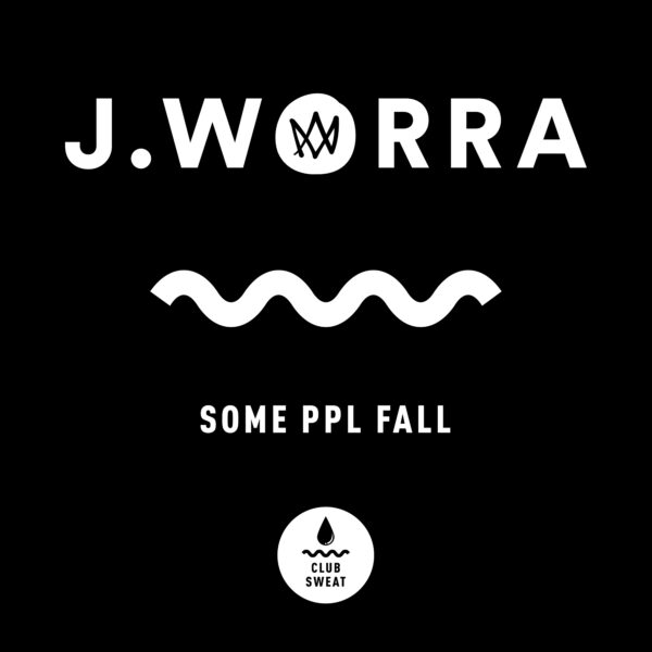 Cover_J.-WORRA-SOME-PPL-SAY